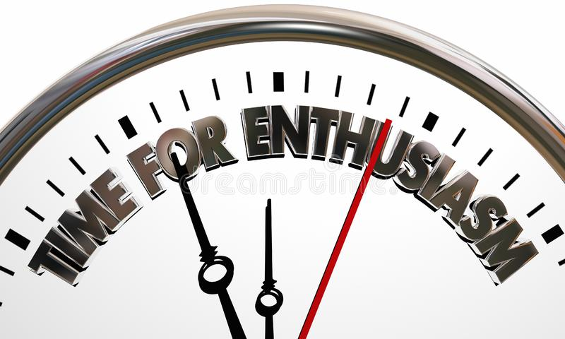 Time for Enthusiasm Clock Get Excited Enthusiastic. 3d Illustration royalty free illustration