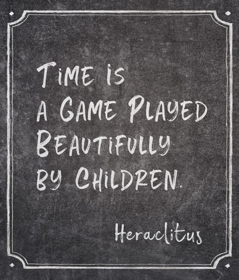 Time game Heraclitus quote. Time is a game played beautifully by children - ancient Greek philosopher Heraclitus quote written on framed chalkboard stock illustration