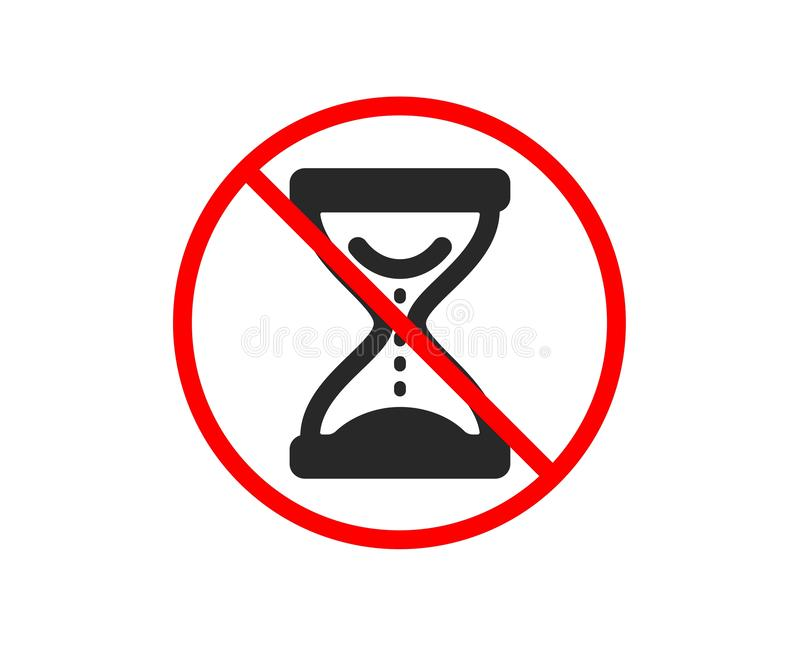 Time hourglass icon. Sand watch sign. Vector. No or Stop. Time hourglass icon. Sand watch sign. Prohibited ban stop symbol. No time hourglass icon. Vector stock illustration
