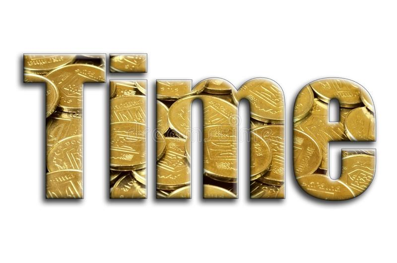 Time. The inscription has a texture of the photography, which depicts a lot of ukrainian coins.  stock illustration