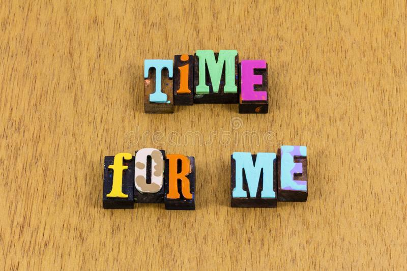 Time for me feminism woman girl feminist letterpress phrase. Typography font special person love believe yourself first live enjoy life royalty free stock photos