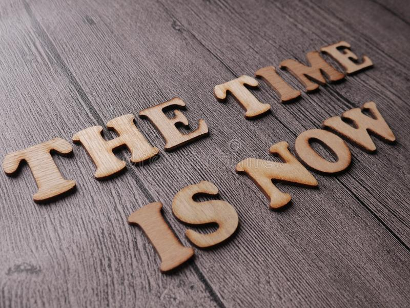 The Time Is Now, Motivational Inspirational Quotes stock photos