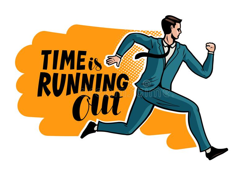 Time is running out, banner. Running businessman in the style of comics. Vector illustration. Time is running out, banner. Running businessman in the style of vector illustration