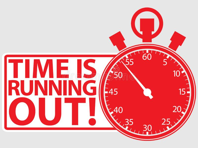 Time is running out label, vector illustration. Time is running out label, vector royalty free illustration