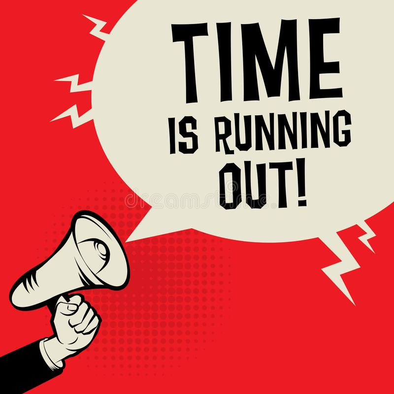 Time is Running Out. Megaphone Hand business concept with text Time is Running Out, vector illustration royalty free illustration