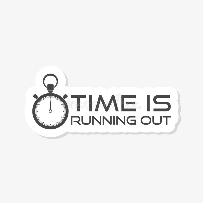 Time is Running Out sticker icon. Simple Clock with Motivational Slogan. On white vector illustration