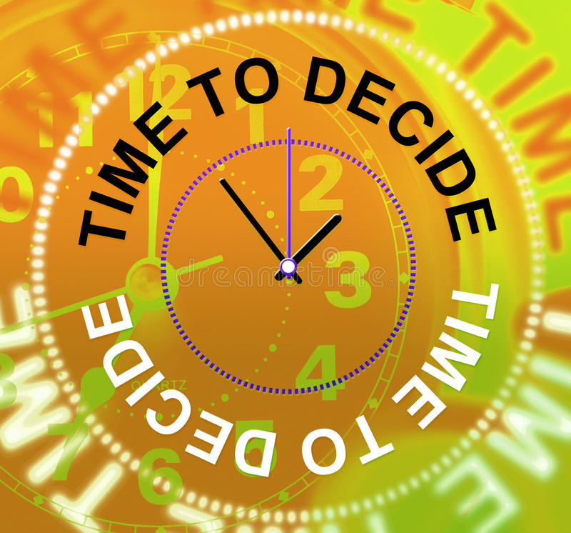 Time To Decide Means Option Indecisive And Choose. Time To Decide Representing Voting Choose And Undecided royalty free illustration