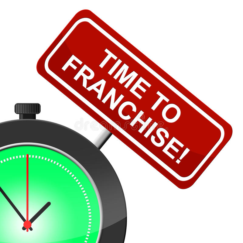 Time To Franchise Means Just Now And Currently. Time To Franchise Indicating Right Now And Franchised stock illustration