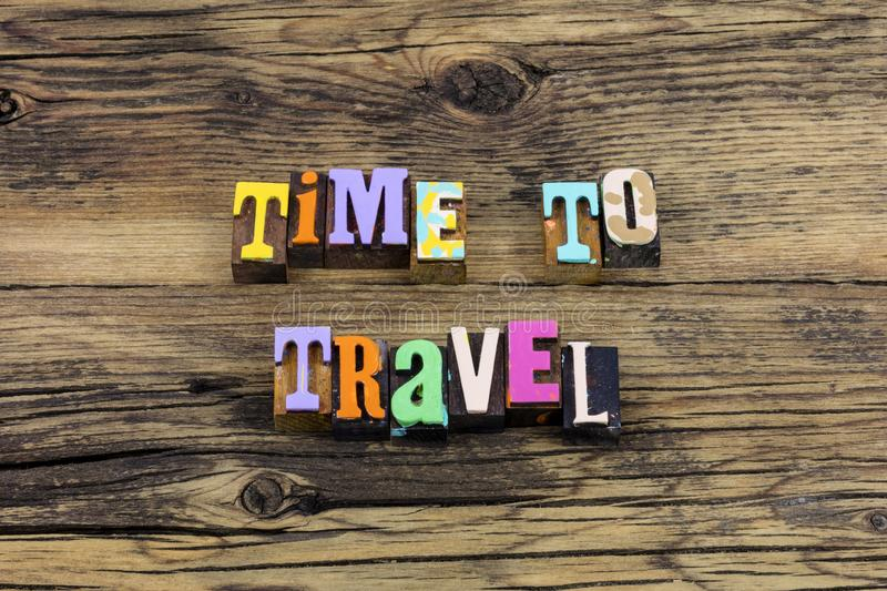 Time to travel adventure exploration road trip typography phrase. Letterpress greeting fun vacation life short live life love royalty free stock photo