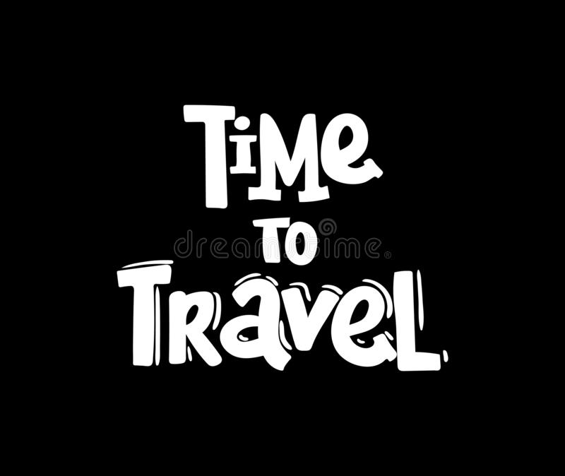Time to travel card. illustration. Positive quote about travel and adventure. Hand drawn lettering card or poster with vector illustration
