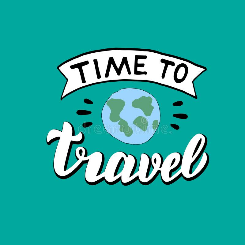 Time to travel hand drawn poster. Modern lettering print. Adventures concept. vector illustration