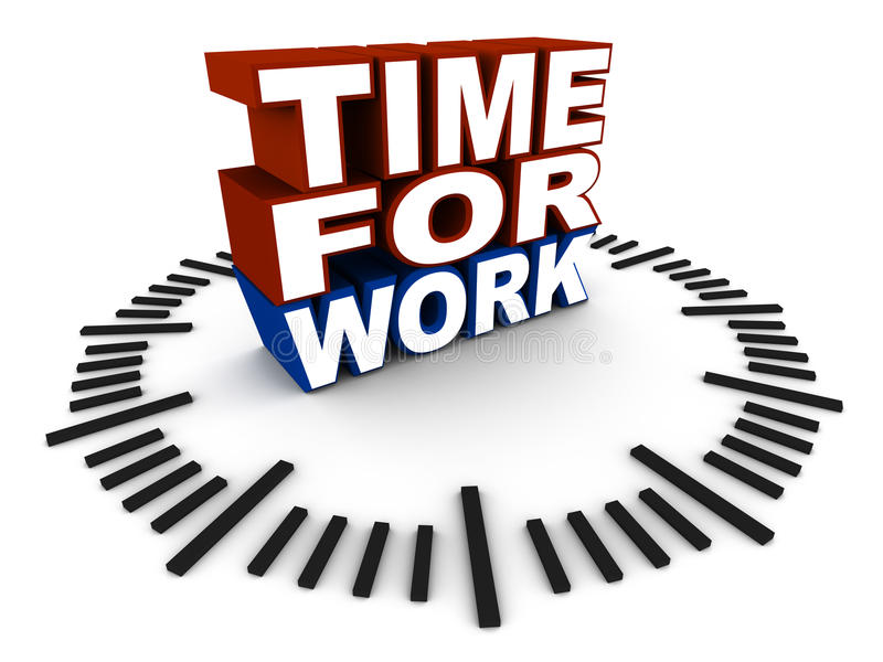 Time to work. Time for work words over clock dial, white background, concept of working time, and getting back to work from holiday or vacation royalty free illustration