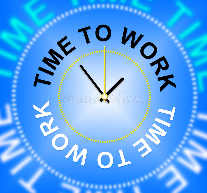 Time To Work Represents Hiring Hire And Worked stock illustration