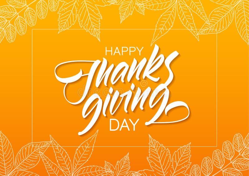 Tipo elegante manuscrito letras de día feliz de la acción de gracias con las hojas de otoño exhaustas de la mano en fondo anaranj ilustración del vector