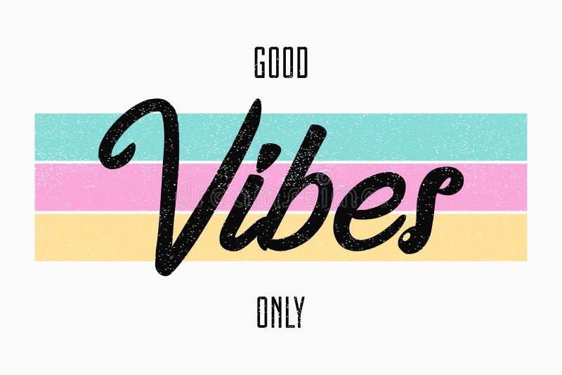 Tipografia do slogan para o t-shirt Bom projeto do t-shirt das vibrações somente - para meninas Vetor ilustração royalty free