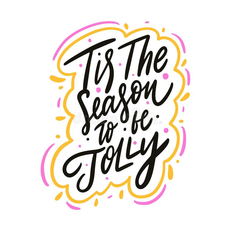 Tis the season to be jolly. Hand drawn vector lettering phrase. Cartoon style. stock illustration