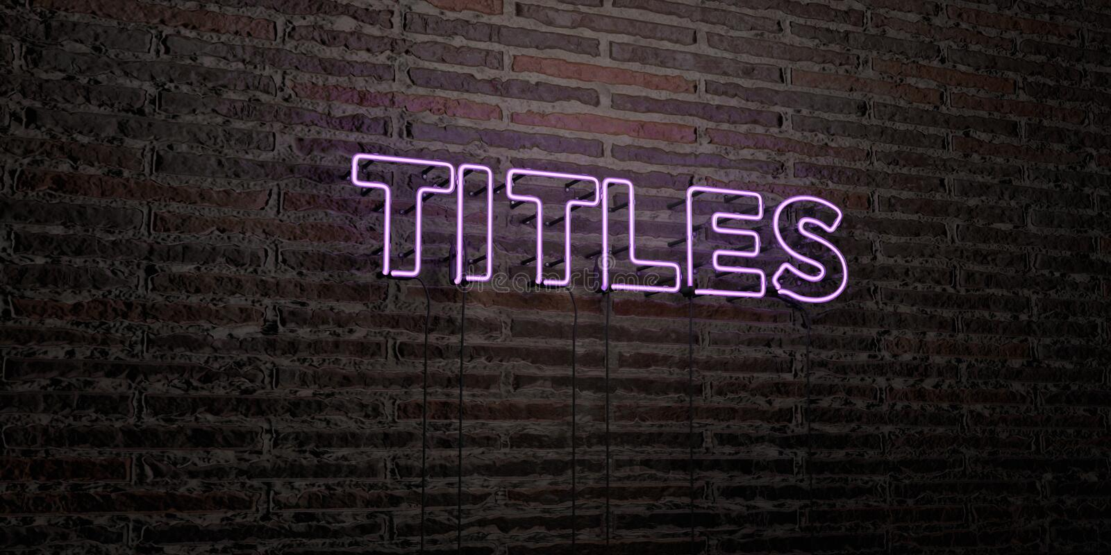 TITLES -Realistic Neon Sign on Brick Wall background - 3D rendered royalty free stock image vector illustration