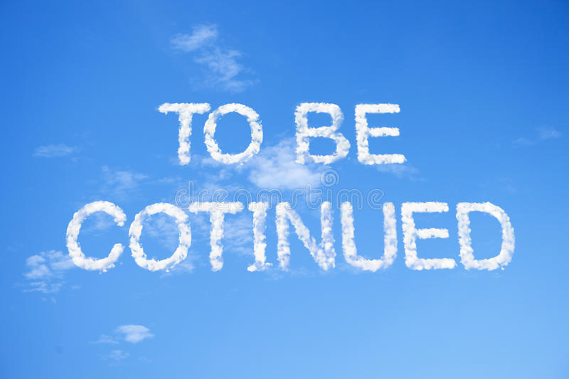 To be continued cloud word on sky. To be continued cloud word in capital Letters on blue sky royalty free stock photography