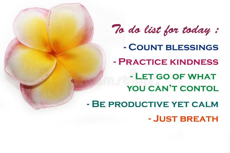 To do list for today - Count blessings, practice kindness, let go of what you cannot control, be productive yet calm, just breath royalty free stock image