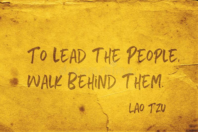 To lead people Lao Tzu. To lead the people, walk behind them - ancient Chinese philosopher Lao Tzu quote printed on grunge yellow paper stock illustration