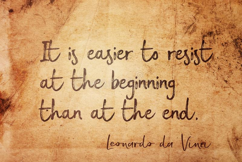 To resist Leonardo. It is easier to resist at the beginning than at the end - ancient Italian artist Leonardo da Vinci quote printed on vintage grunge paper vector illustration