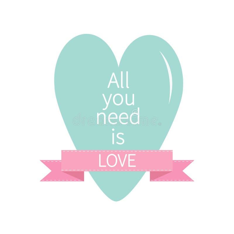 Todas lo que usted necesita son letras de amor con el corazón del bue y la cinta rosada Impresión, cartel, tarjeta de felicitació stock de ilustración