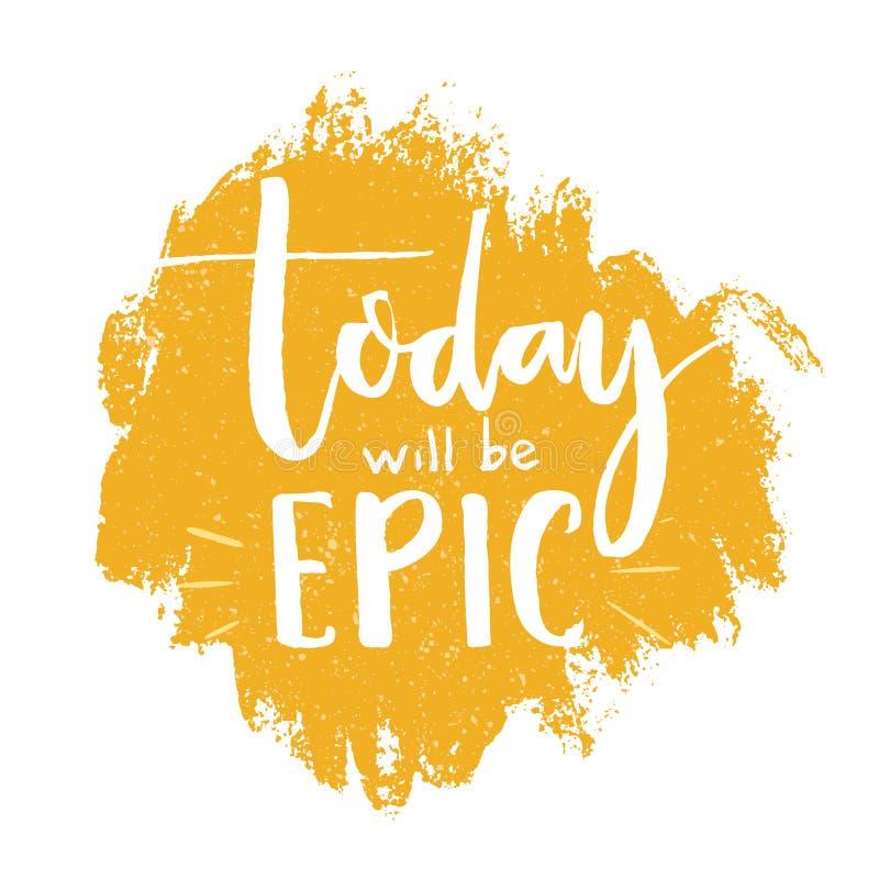 Today będzie epicki Inspiracyjny wycena plakat, szczotkarski literowanie przy pomarańczowym tłem royalty ilustracja