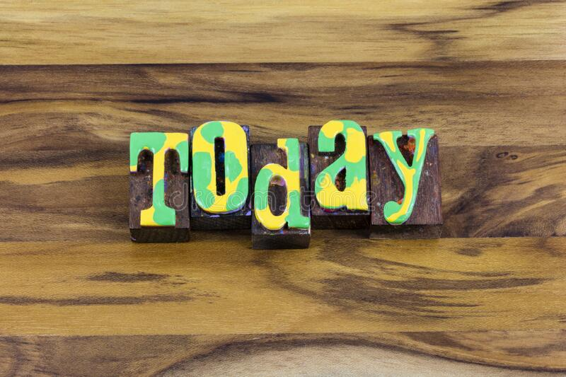 Today begin present immediate design message start enjoy now. Today begin the immediate design message and start to enjoy lifestyle now.  Use positive attitude stock images