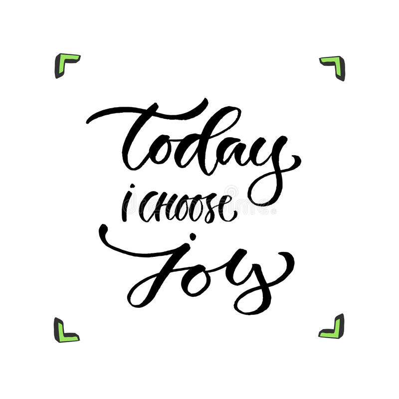 Today i choose joy. Handwritten vector phrase. Modern calligraphic print for cards, poster or t-shirt. stock illustration