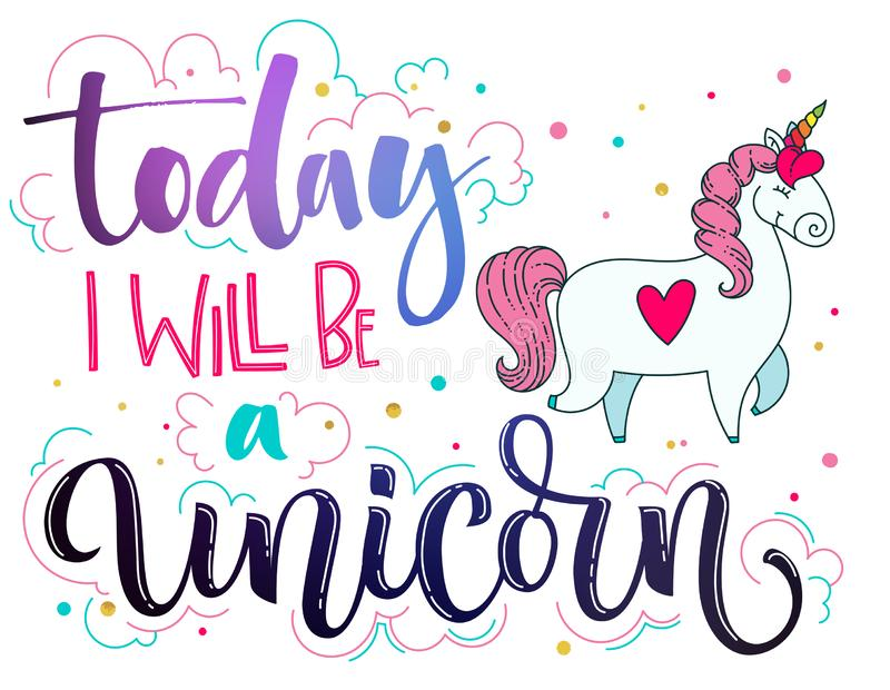 Today I Will Be a Unicorn hand drawn galaxy space and pink colors lettering and modern calligraphy text with cute doodle royalty free illustration