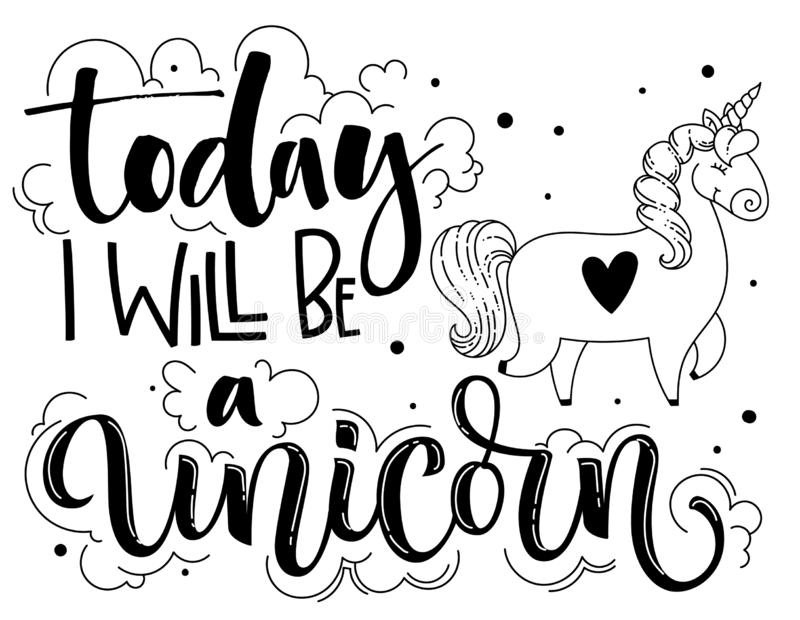 Today I Will Be a Unicorn hand drawn isolated black lettering text with cute cartoon Unicorn illustration. royalty free illustration