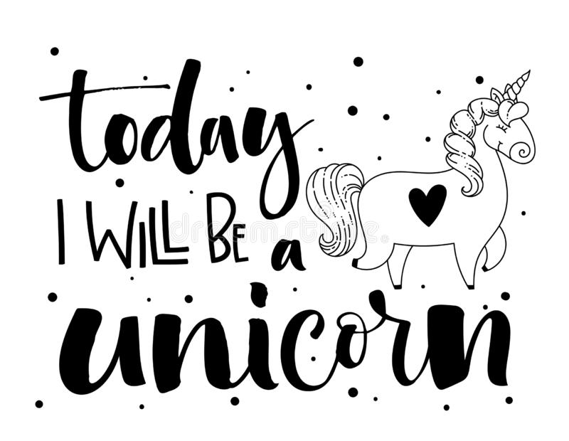 Today I Will Be a Unicorn hand drawn lettering and modern calligraphy text with cute doodle cartoon Unicorn illustration vector illustration