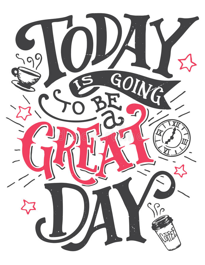 Free Today Is Going To Be A Great Day Lettering Card Stock Photo - 70782290