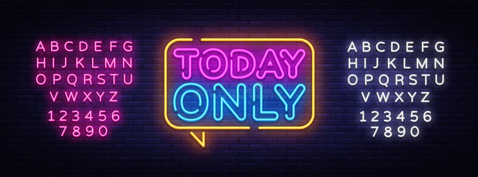 Today Only neon text vector design template. Today Only signboard neon, light banner design element colorful modern. Design trend, night bright advertising royalty free illustration