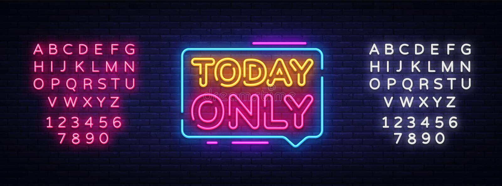 Today Only Neon Text Vector. Today Only neon sign, design template, modern trend design, night neon signboard, night. Bright advertising, light banner, light vector illustration