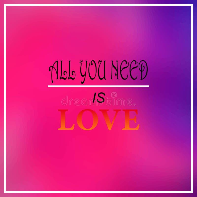 Todo lo que usted necesita es amor Cita de la inspiración y de la motivación stock de ilustración