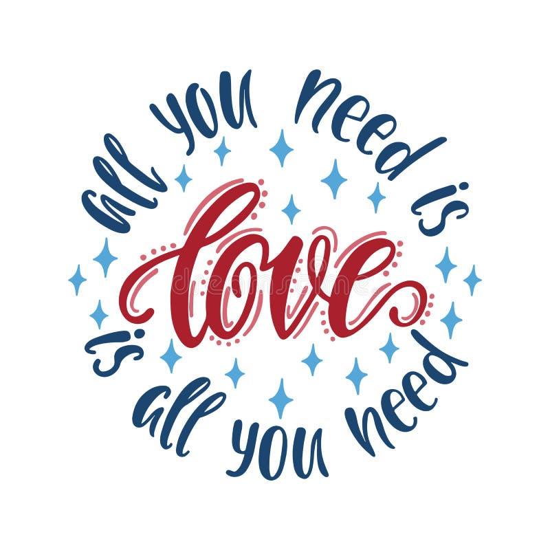 Todo lo que usted necesita es amor El amor es todo lo que usted necesita Composición redonda con cita manuscrita de la tipografía stock de ilustración
