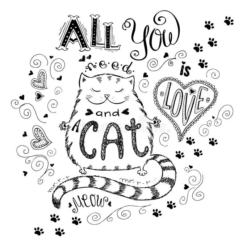 Todo lo que usted necesita es amor y gato, las letras dibujadas mano divertida ilustración del vector