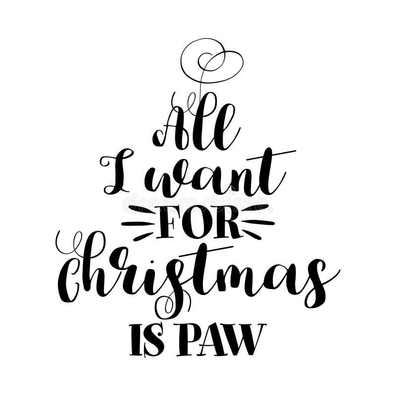 Todos lo que quiero para la Navidad - frase de la caligrafía para la Navidad ilustración del vector