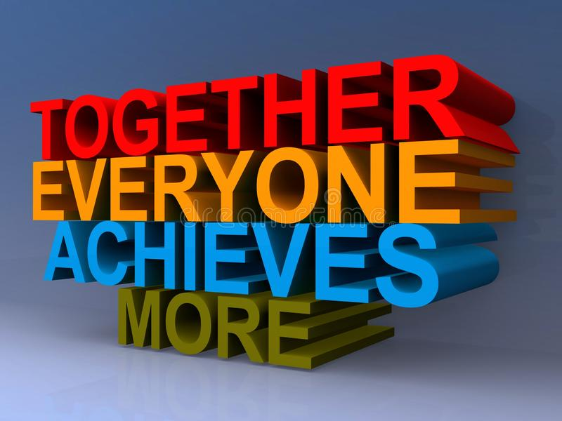 Together everyone achieves more heading. On blue background royalty free illustration