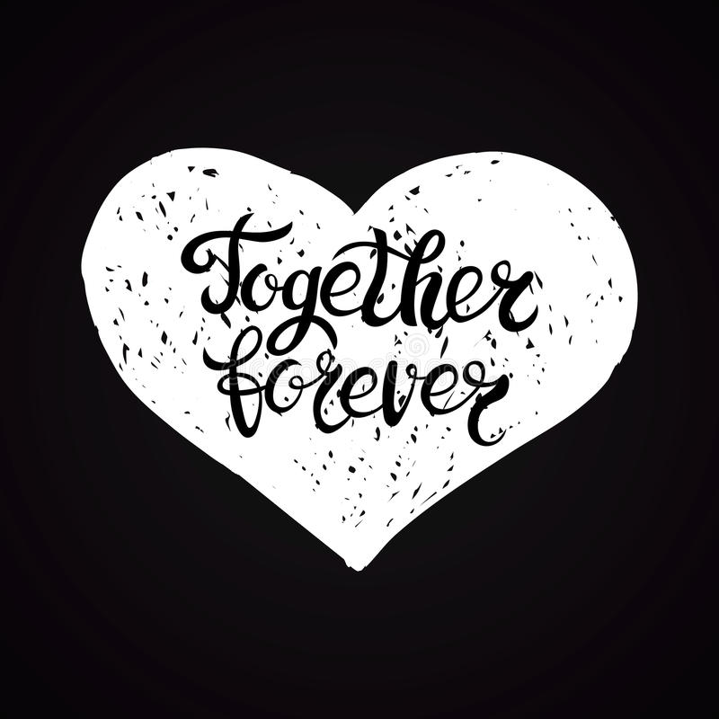 Download Together Forever Hand Written Lettering Background. Modern Brush Calligraphy For Card, Poster, Print In Heart Shape Stock Illustration - Image: 83716490