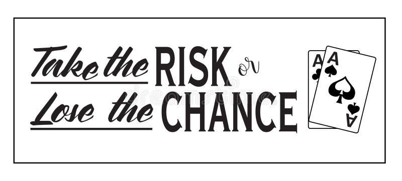 Tome el riesgo o pierda la ocasión stock de ilustración