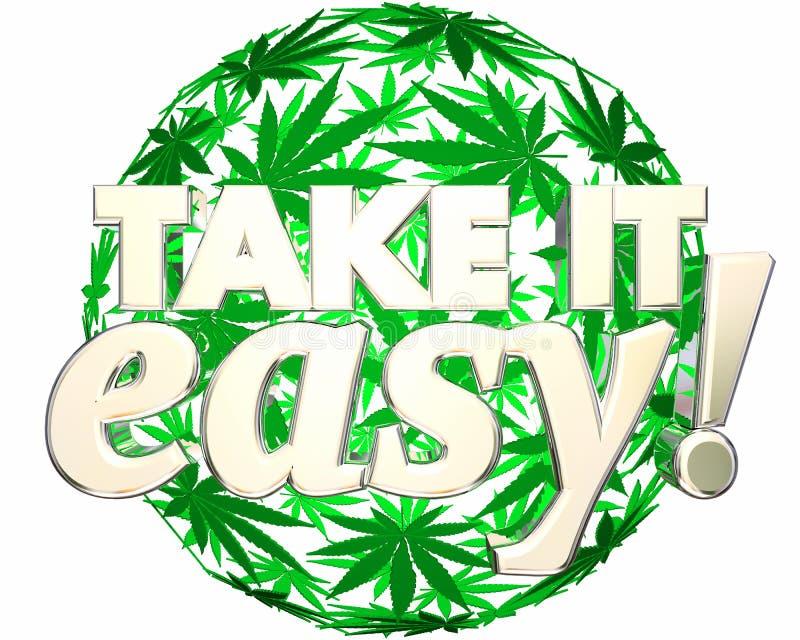 Tome-o fácil relaxam o uso recreacional da marijuana ilustração do vetor