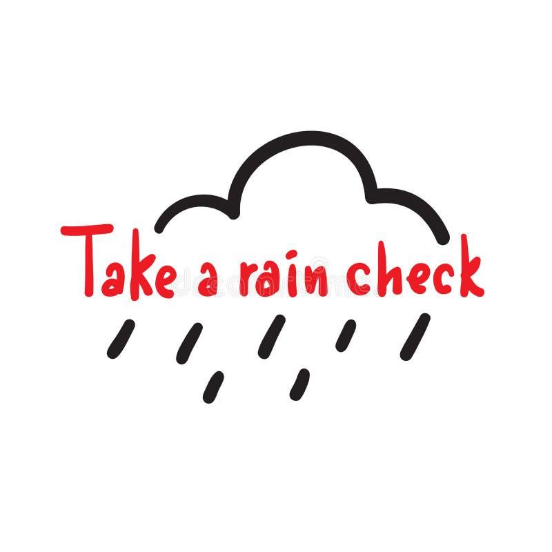 Tome uma verificação de chuva - simples inspire e citações inspiradores, calão Rotulação bonita tirada mão Cópia para o cartaz in ilustração stock