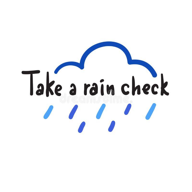 Tome uma verificação de chuva - simples inspire e citações inspiradores, calão Rotulação bonita tirada mão Cópia para o cartaz in ilustração do vetor