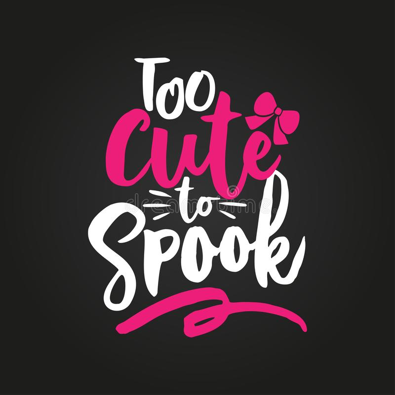 Too cute to Spook -Halloween overlays, lettering labels design. vector illustration