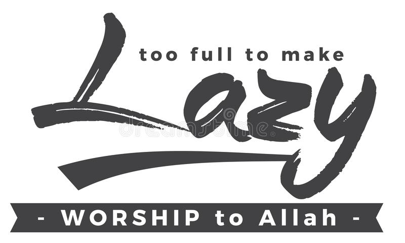 Too full to make lazy worship to Allah. Quote vector stock illustration