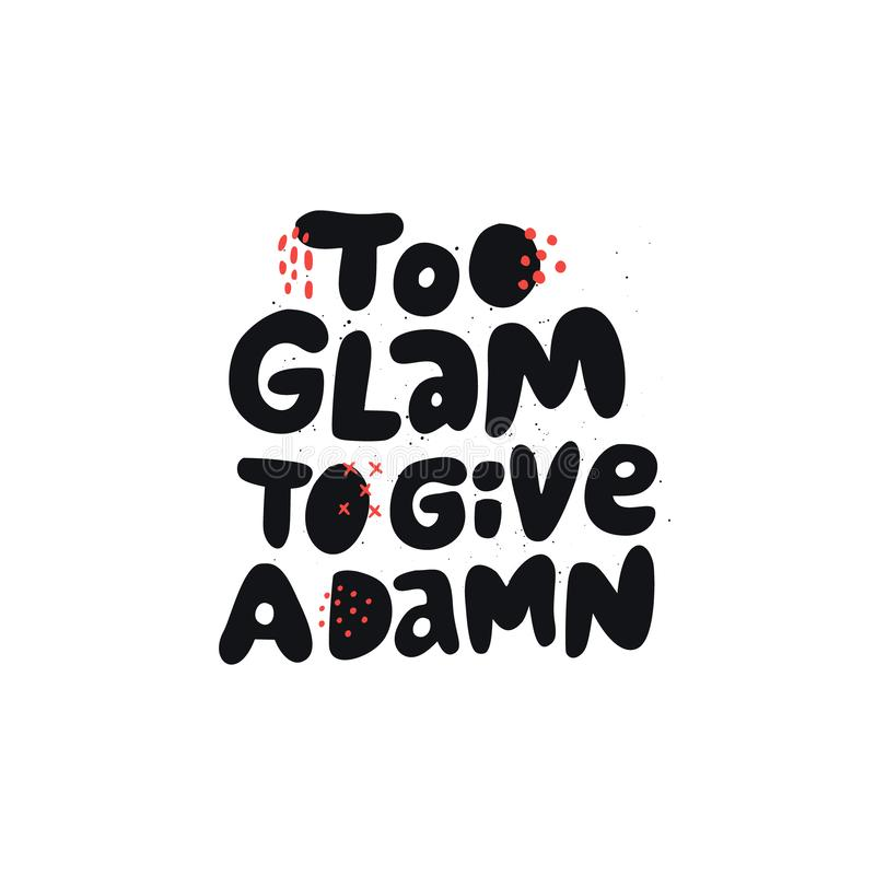 Too glam to give a damn girl power quote vector illustration