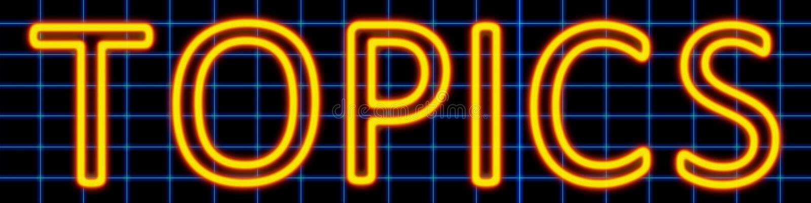 Topics neon sign. Abstract 3d rendered words topics yellow neon sign on blue wire background royalty free illustration