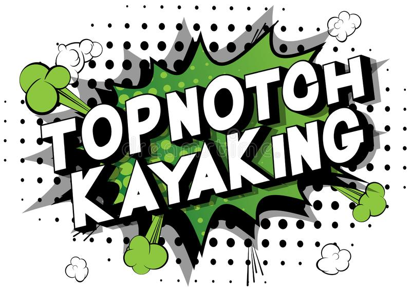 Topnotch Kayaking - Comic book style words. stock illustration